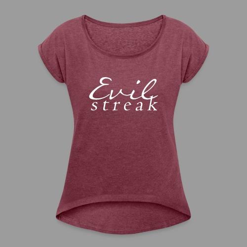 Evil Streak - Women's Roll Cuff T-Shirt