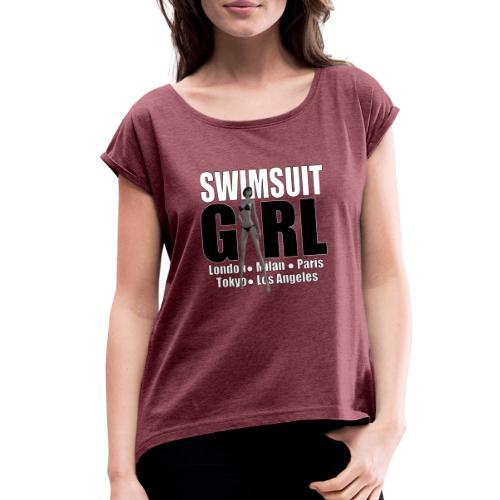 The Fashionable Woman - Swimsuit Girl - Women's Roll Cuff T-Shirt