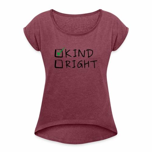 Choose Kind Anti-Bullying - Women's Roll Cuff T-Shirt