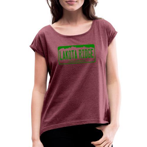 Lakota Ridge License Plate - Women's Roll Cuff T-Shirt