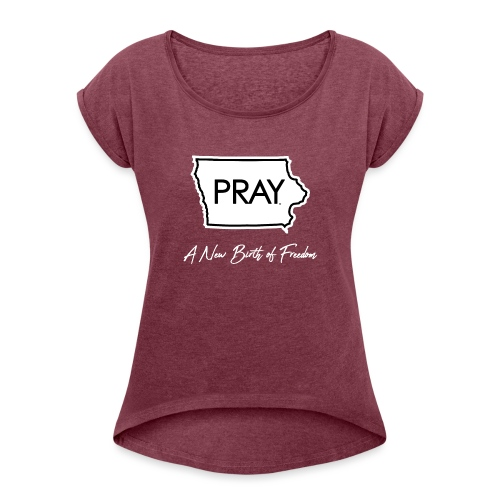 A New Birth of Freedom - Women's Roll Cuff T-Shirt