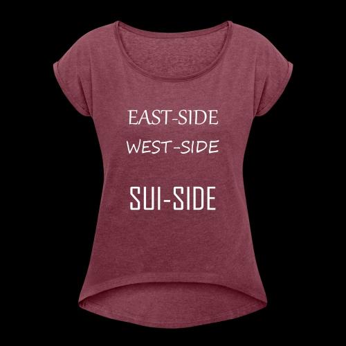 Suicide - Women's Roll Cuff T-Shirt