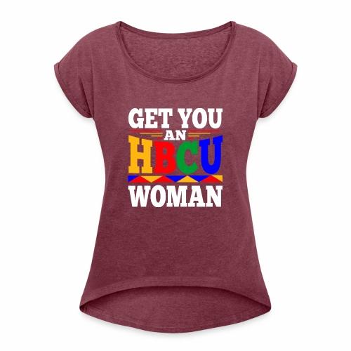 HBCU WOMAN - Women's Roll Cuff T-Shirt