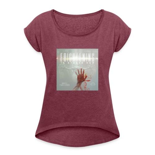 Frightening Hand T - Women's Roll Cuff T-Shirt