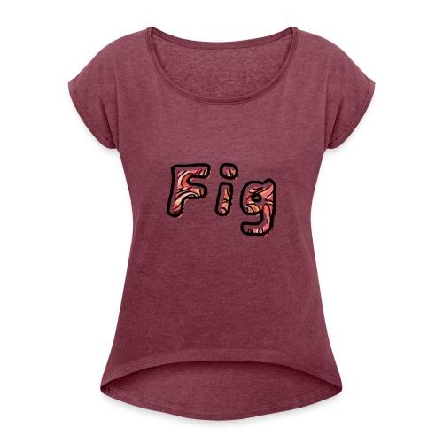 Fig Logo - Women's Roll Cuff T-Shirt