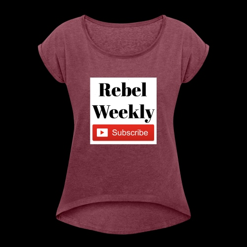 Rebel Weekly - Women's Roll Cuff T-Shirt