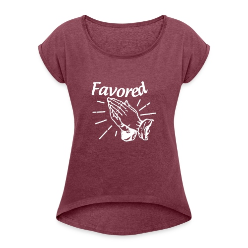 Favored - Alt. Design (White Letters) - Women's Roll Cuff T-Shirt