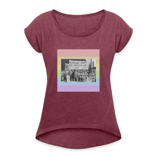 make love fearless again pins - Women's Roll Cuff T-Shirt
