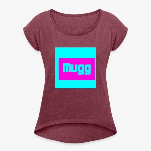 mugg - Women's Roll Cuff T-Shirt