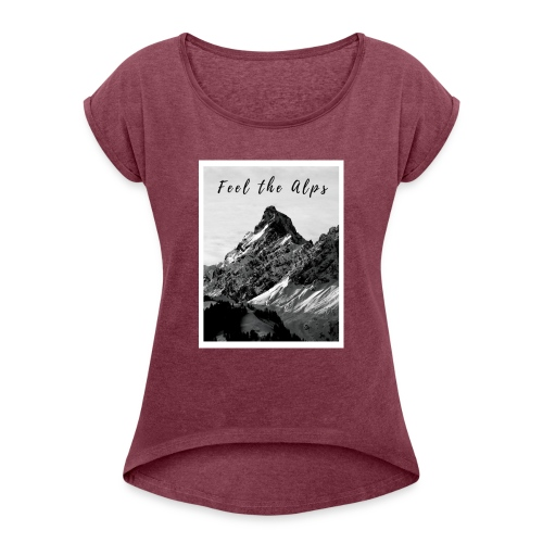 Feel the alps - Women's Roll Cuff T-Shirt