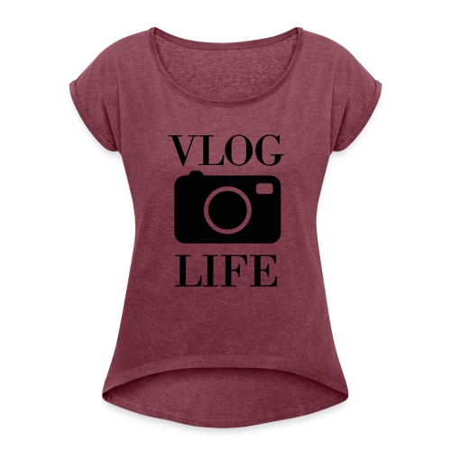 Vlog Life - Women's Roll Cuff T-Shirt