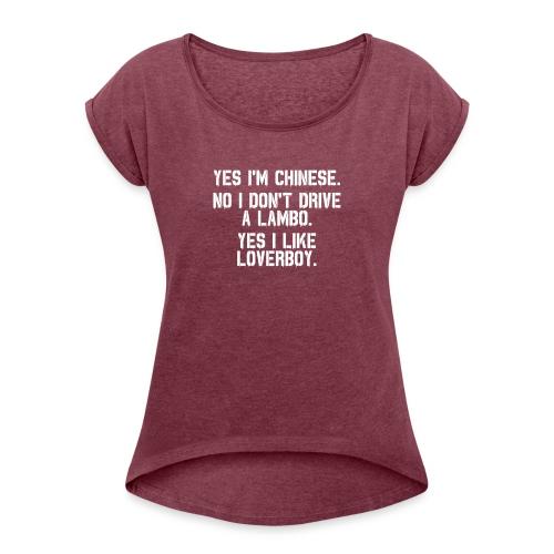 Yes i'm Chinese #2 - Women's Roll Cuff T-Shirt