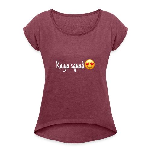 kaiya merch - Women's Roll Cuff T-Shirt
