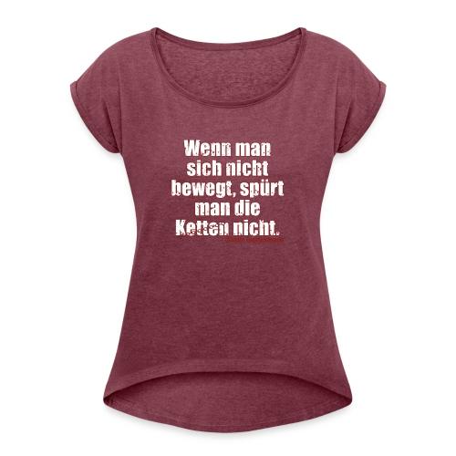 Chains Libertarian Quote Rahim Taghizadegan - Women's Roll Cuff T-Shirt