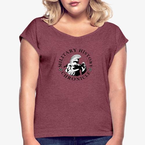 Military History Chronicle - Women's Roll Cuff T-Shirt
