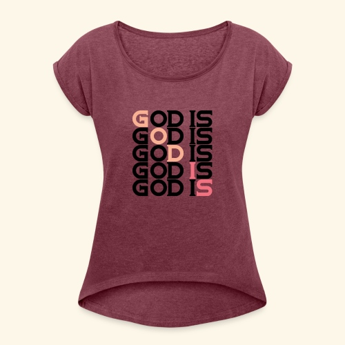 GOD IS #1 - Women's Roll Cuff T-Shirt