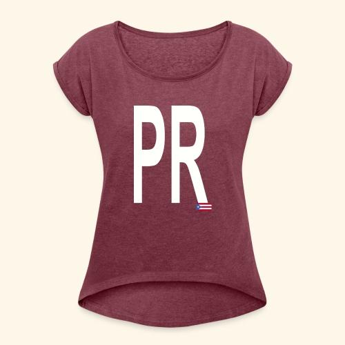 PRbyHaryCornier2 - Women's Roll Cuff T-Shirt