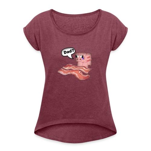 Bacon Tee Shirt - Women's Roll Cuff T-Shirt
