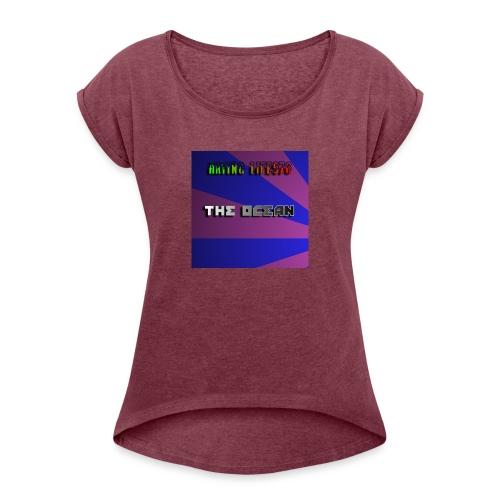 The Ocean Cover - Women's Roll Cuff T-Shirt
