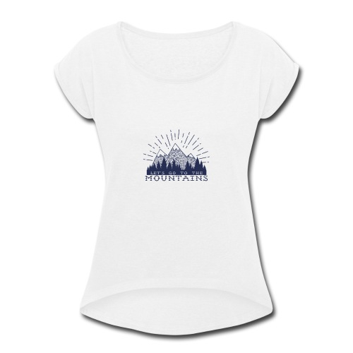 Adventure Mountains T-shirts and Products - Women's Roll Cuff T-Shirt