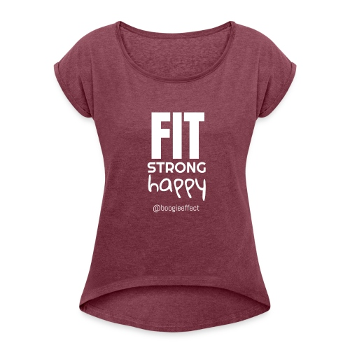 fit strong happy white - Women's Roll Cuff T-Shirt