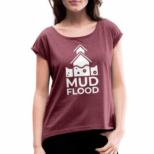Mud Flood Evidence Worldwide - Women's Roll Cuff T-Shirt