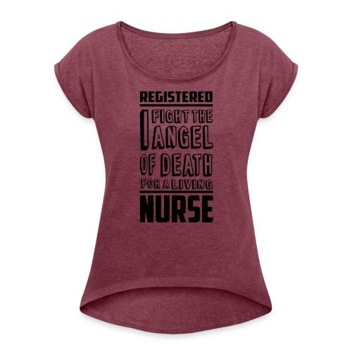 Registered Nurse - Angel of Death - Women's Roll Cuff T-Shirt