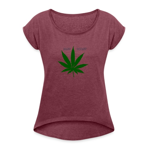 Bass Boost 420 Weed Leaf - Women's Roll Cuff T-Shirt