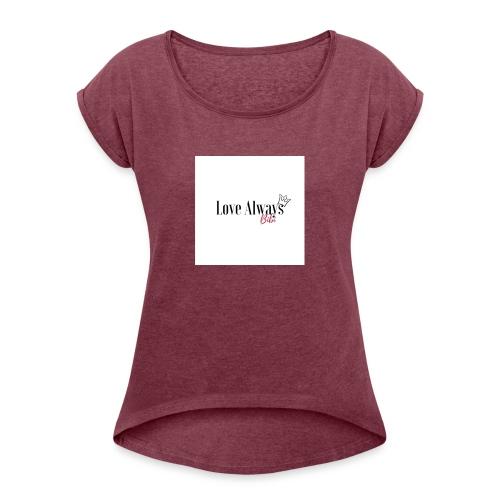 Love Always, Bibi - Women's Roll Cuff T-Shirt