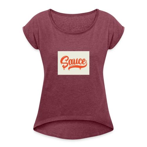 saucey brand - Women's Roll Cuff T-Shirt