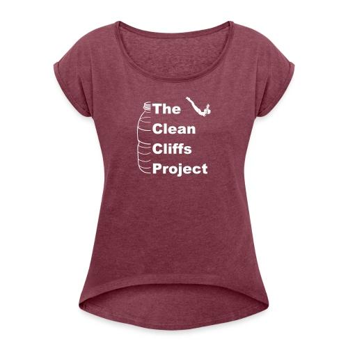 Clean Cliffs Project - Women's Roll Cuff T-Shirt