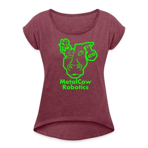 MetalCowLogo GreenOutline - Women's Roll Cuff T-Shirt