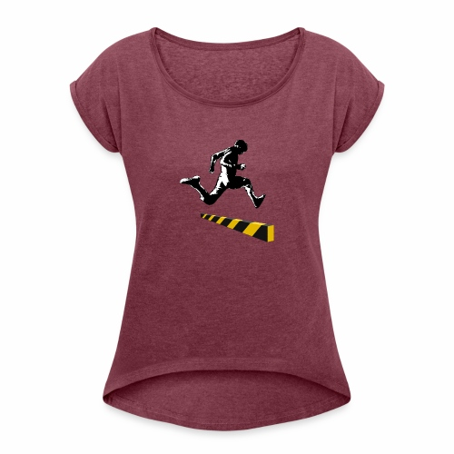 Leaping The Bounds of Caution - Women's Roll Cuff T-Shirt