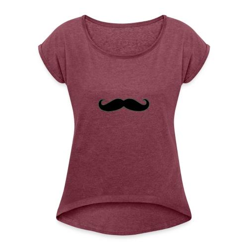 MUSTACHE - Women's Roll Cuff T-Shirt