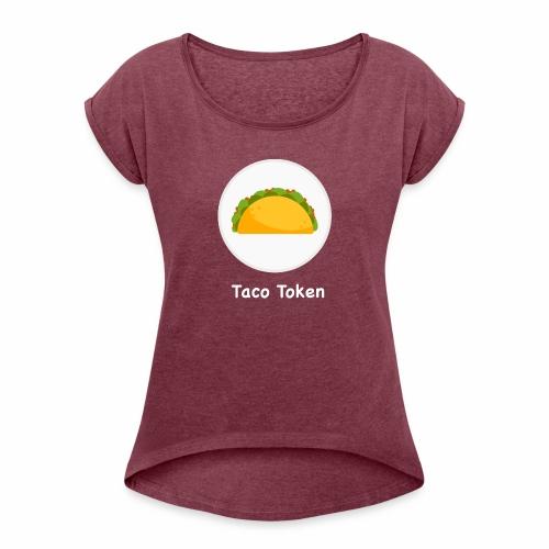taconewwhite - Women's Roll Cuff T-Shirt