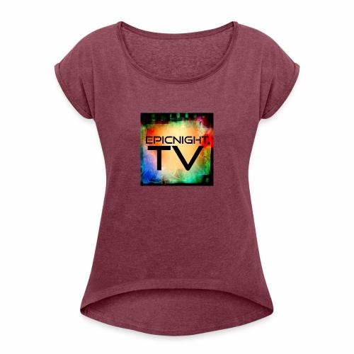 EPICNIGHT.TV - Women's Roll Cuff T-Shirt
