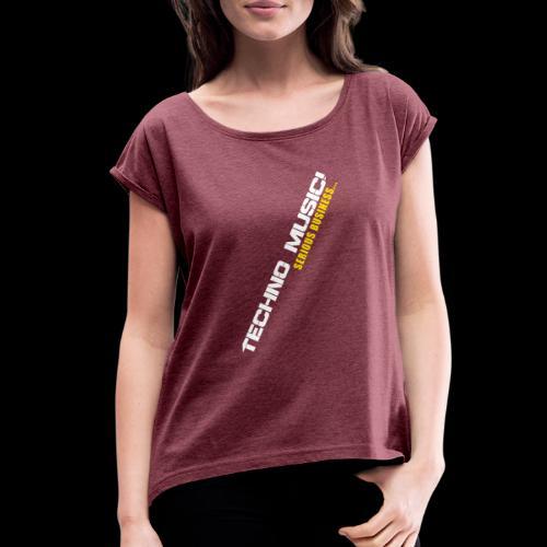 Techno Music - Women's Roll Cuff T-Shirt