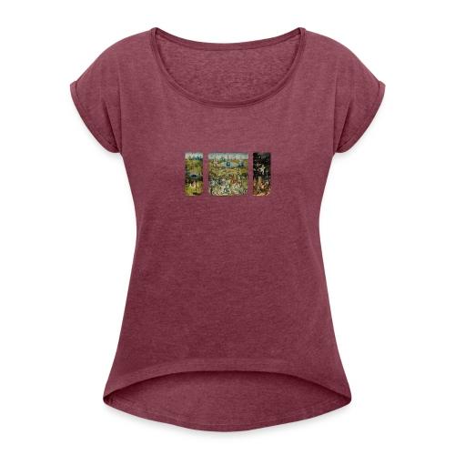 Garden Of Earthly Delights - Women's Roll Cuff T-Shirt