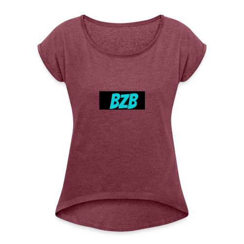 bzb short for BreZeeyBre - Women's Roll Cuff T-Shirt