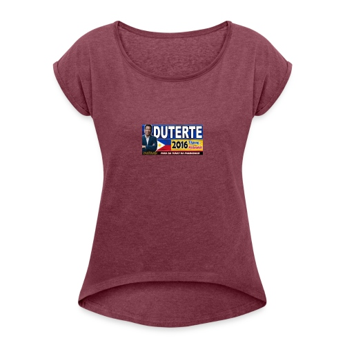 Duterte Icon - Women's Roll Cuff T-Shirt