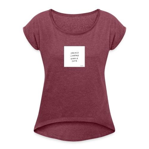 Inhale...exhale - Women's Roll Cuff T-Shirt