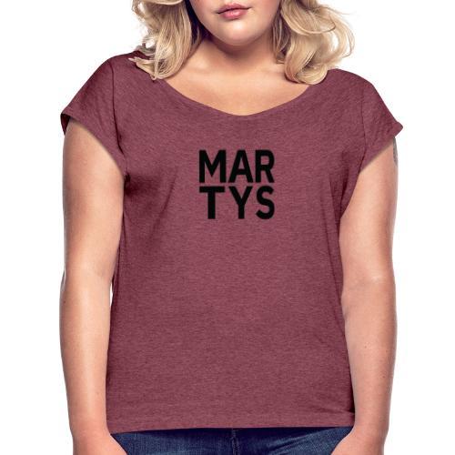 martys black - Women's Roll Cuff T-Shirt