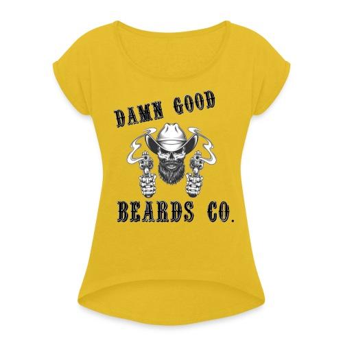 DAMN GOOD BEARDS NEW LOGO - Women's Roll Cuff T-Shirt
