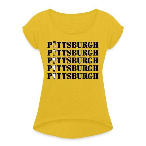 Beer in Pittsburgh - Women's Roll Cuff T-Shirt