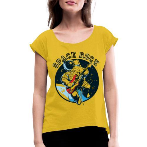 space astronaut rock - Women's Roll Cuff T-Shirt