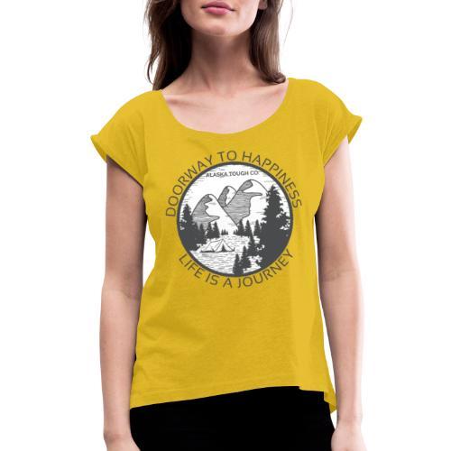 Life is a Journey Design - Women's Roll Cuff T-Shirt
