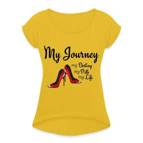 My Journey - Women's Roll Cuff T-Shirt