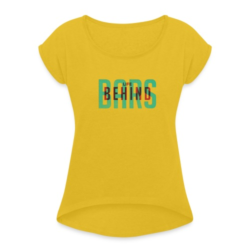 Overlapped LifeBehindBars - Women's Roll Cuff T-Shirt