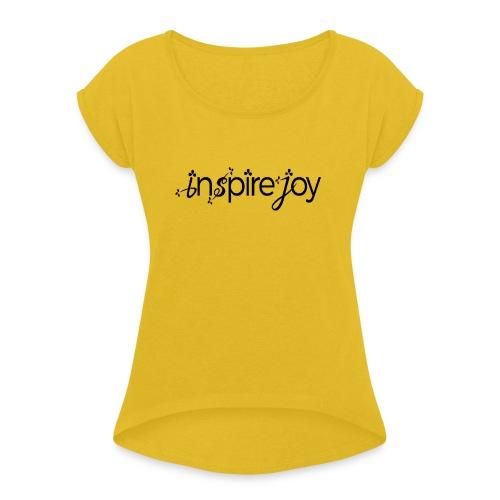 Inspire Joy - Women's Roll Cuff T-Shirt