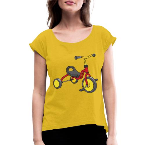Tricycle for kids - Women's Roll Cuff T-Shirt